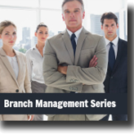 Branch Management Series: Defining Team Behaviors for a Greater Success